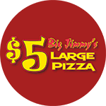 Big Jimmy's $5 Large Pizza